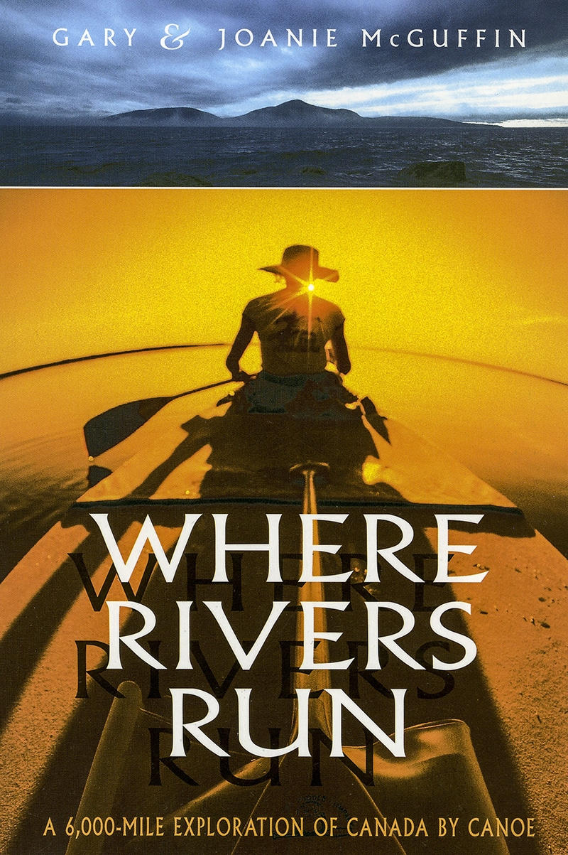 Book cover of Where Rivers Run by Gary & Joanie McGuffin